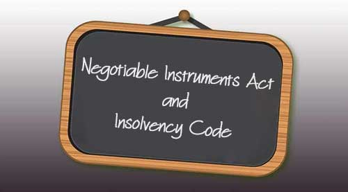 Negotiable Instruments Act and the Insolvency Code